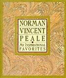 Peale, Norman Vincent: My Inspirational Favorites