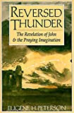 Peterson, Eugene H.: Reversed Thunder: The Revelation of John and the Praying Imagination