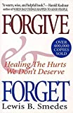 Smedes, Lewis: Forgive and Forget: Healing the Hurts We Don't Deserve