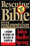 John Shelby Spong: Rescuing The Bible From Fundamentalism