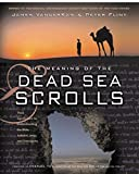 Vanderkam, James: The Meaning of the Dead Sea Scrolls: Their Significance for Understanding the Bible, Judaism, Jesus, and Christianity