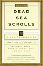 The Dead Sea Scrolls by Michael O. Wise