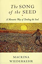 The Song of the Seed: The Monastic Way of…