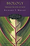 Wright, Richard T.: Biology Through the Eyes of Faith