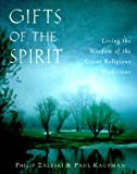 Zaleski, Philip: Gifts of the Spirit: Living the Wisdom of the Great Religious Traditions