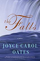 The Falls: A Novel (Oates, Joyce Carol) by…