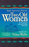 Wallis, Velma: Two Old Women