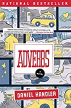 Adverbs: A Novel by Daniel Handler
