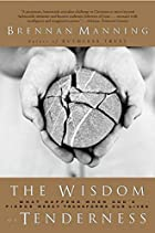 The Wisdom of Tenderness: What Happens When…