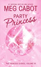 The Princess Diaries (07) Party Princess by…