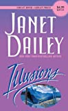 Dailey, Janet: Illusions: A Novel