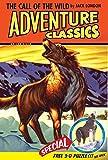 London, Jack: The Call of the Wild Adventure Classic (Adventure Classics)