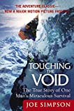 Simpson, Joe: Touching the Void: The True Story of One Man's Miraculous Survival