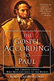 Griffith-Jones, Robin: The Gospel According To Paul: The Creative Genius Who Brought Jesus to the World
