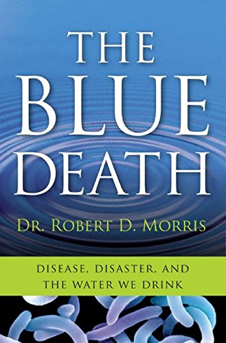 the-blue-death-disease-disaster-and-the-water-we-drink