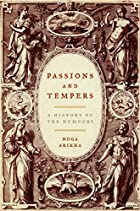Passions and Tempers: A History of the…