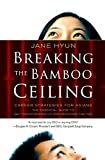 Hyun, Jane: Breaking the Bamboo Ceiling: Career Strategies for Asians
