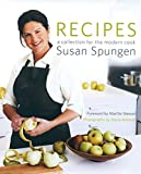 Spungen, Susan: Recipes: A Collection for the Modern Cook