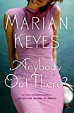 Keyes, Marian: Anybody Out There?