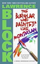 The Burglar Who Painted Like Mondrian by…