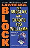 Block, Lawrence: The Burglar Who Traded Ted Williams