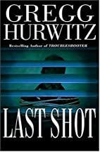 Last Shot by Gregg Hurwitz