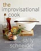 The Improvisational Cook by Sally Schneider