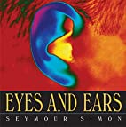 Eyes and Ears by Seymour Simon