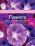 Peel, Lucy: Harpercollins Practical Gardener: Flowers