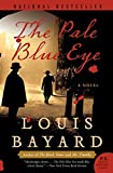 Bayard, Louis: The Pale Blue Eye: A Novel