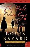 Bayard, Louis: The Pale Blue Eye: A Novel