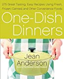 Anderson, Jean: One-Dish Dinners: 275 Great-Tasting, Easy Recipes Using Fresh, Frozen, Canned, and Other Convenience Foods