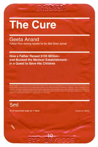 the-cure-how-a-father-raised-100-million-and-bucked-the-medical-establishment-in-a-quest-to-save-his-children