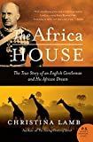 Lamb, Christina: The Africa House: The True Story Of An English Gentleman And His African Dream
