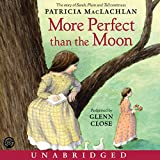 MacLachlan, Patricia: More Perfect Than the Moon CD