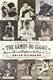 Kilmeade, Brian: The Games Do Count: America's Best And Brightest On The Power Of Sports