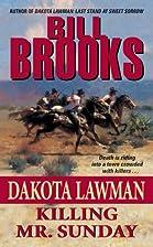 Dakota Lawman: Killing Mr. Sunday by Bill…