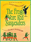 Prelutsky, Jack: The Frogs Wore Red Suspenders