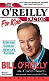 O'Reilly, Bill: The O'Reilly Factor for Kids