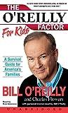 O'Reilly, Bill: The O'Reilly Factor for Kids
