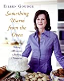 Goudge, Eileen: Something Warm From The Oven: Baking Memories, Making Memories