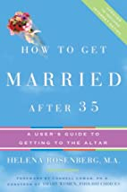 How to Get Married After 35: A Game Plan for…