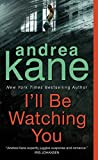 Kane, Andrea: I&#39;ll Be Watching You