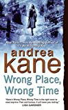 Kane, Andrea: Wrong Place, Wrong Time