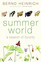 Summer World: A Season of Bounty by Bernd…