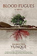 Blood Fugues: A Novel by Edgardo Vega Yunque