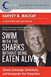 MacKay, Harvey: Swim With The Sharks Without Being Eaten Alive: Outsell, Outmanage, Outmotivate, And Outnegotiate Your Competition