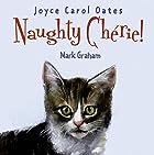 Naughty Cherie! by Joyce Carol Oates