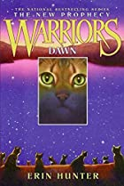 Dawn (Warriors: The New Prophecy, Book 3) by…
