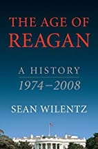 The Age of Reagan: A History, 1974-2008 by…